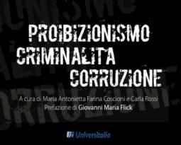 """Presentazione del libro """"Proibizionismo, criminalità, corruzione"""""""