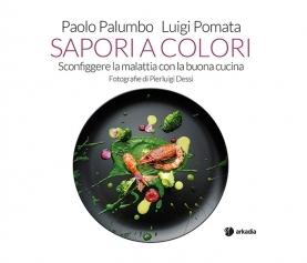 """Presentazione del libro """"Sapori a colori"""" di Paolo Palumbo e Luigi Pomata"""
